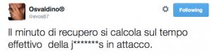 """Osvaldino® su Twitter: """"Il minuto di recupero si calcola sul tempo effettivo della j*******s in attacco."""" 2014-10-06 13-56-30"""